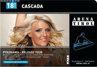 Cascada - Pyromania-Release Tour@Arena Tirol