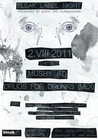 Bleak Labelnight + Live: Mushy, Drugs For Drunks
