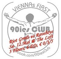 90ies Club  Riot Grrrrrls vs. Raveboys!