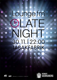 LoungeFM Late Night - presented by Weingut Georgiberg@Tabakfabrik