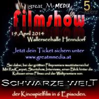 Filmshow 2014 - die Weltpremiere von Schwarze Welt@Wallerseehalle
