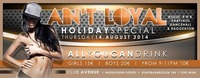 Ain´t Loyal - Holiday Special All You Can Drink