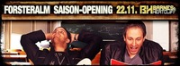 Forsteralm Saison-Opening mit Barnes & Heatcliff