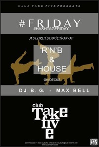 Friday - A Seduction of RNB & House