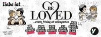BE LOVED every friday