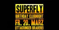 Superfly Birthday Clubnight 2015