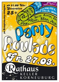 Party Roulade - Generation 25+