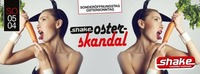 Shake Osterskandal - Sonderöffnungstag