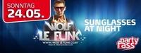 Sunglasses at Night mit DJ Wolf le Funk