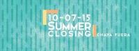 Summer Closing