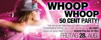 Whoop Whoop - 50 Cent Party am Monatsende