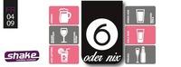 6 oder Nix - Der Neue Freitag@Shake