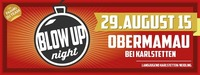 Blow Up Night 2015@Obermamau
