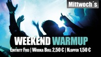 Mittwochs - Weekend WarmUp