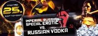 Imperial Russian & special Erotic vs. russian Vodka