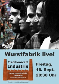 Wurstfabrik im Industrie!@Traditionscafe Industrie