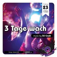3 Tage wach@Disco Soiz