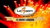 12 JAHRE LABOOM - Das Birthdayweekend@La Boom