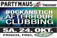 BOCKANSTICH - AFTERHOUR CLUBBING@Partymaus Freistadt