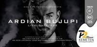 ★ ★ ★ ARDIAN BUJUPI - live on stage ★ ★ ★ 10€ Getränke Gutschein@Disco P2