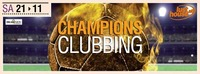 Champions Clubbing@Lusthouse