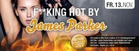 ★ F**KING HOT ★ by James Parker@Cube One