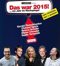 Verena Scheitz, Dieter Chmelar, Gerald Fleischhacker, Christof Spörk und Guido Tartarotti Das war 2015 - Ein Jahr im Rückspiegel@Stadtsaal Wien