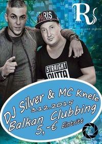BALKAN CLUBBING with DJ SILVER & MC KNELE ★ DO 03.12 ★ Riverside Salzburg@Riverside