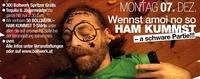 Wennst amoi no so HAM KUMMST – a schware Partie!!!@Bollwerk