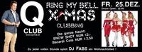 Ring my Bell  X-MAS Clubbing@Q-Club
