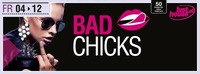 BAD CHICKS@Lusthouse