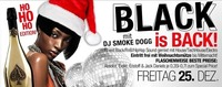 BLACK is BACK mit DJ Smoke DOGG… the HO HO HO Editon!@Bollwerk Klagenfurt