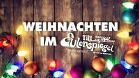 Weihnachten im Till@Till Eulenspiegel