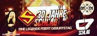 30 JAHRE SCHLAG - DIE MEGA GEBURTSTAGSPARTY@C7 - Schlag