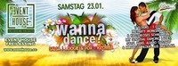 WANNA DANCE? @ EVENT HOUSE FREILASSING@Eventhouse Freilassing