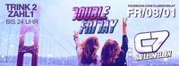 DOUBLE FRIDAY ---> TRINK 2 - ZAHL 1 bis 24 Uhr@C7 - Bad Leonfelden