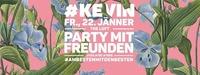 KEVIN macht Party mit FREUNDEN@The Loft