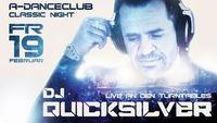 13 Jahre A-Danceclub: Teil II - DJ Quicksilver@A-Danceclub