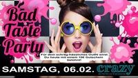 Bad Taste Party@Crazy