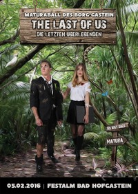 The Last Of Us - Die letzten Überlebenden | Maturaball des BORG Gastein@Festalm Bad Hofgastein