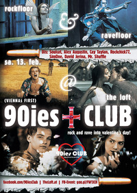 90ies Club: Rock and rave into Valentine's Day!@The Loft