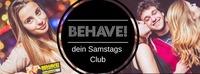 BEHAVE! -dein Samstagsclub@U4