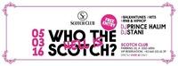 WHO THE HELL IS SCOTCH? 05/03/16@Scotch Club