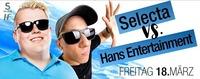 Hans Entertainment vs. DJ Selecta@Bollwerk