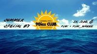 90ies Club: Summer Special #3@Viennas First 90ies Club
