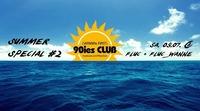90ies Club: Summer Special #2@Viennas First 90ies Club