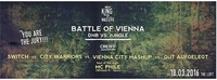 KING OF MASSIVE proudly pres. BATTLE OF VIENNA // SWITCH VS CITY WARRIORS VS VIENNA CITY MASHUP VS GUT AUFGELEGT@The Loft