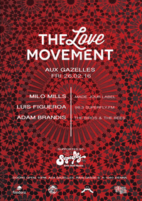 THE LOVE MOVEMENT - OPENING PARTY @Aux Gazelles