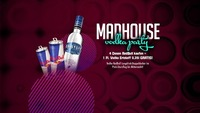 MADHOUSE Vodka Party@Musikpark-A1