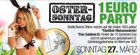 Ostersonntag Haserl Night & 1 EURO OSTER- PARTY!@Bollwerk